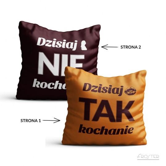 Poszewka na poduszkę - Dzisiaj Tak/Nie Kochanie