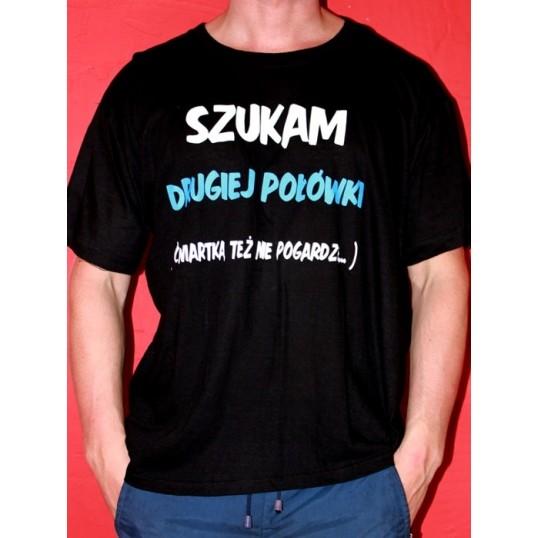 Koszulka ze śmiesznym nadrukiem - Szukam drugiej połówki