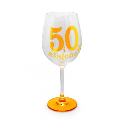 Kieliszek do wina - Szalona 50